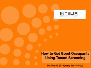 How to Get Good Occupants Using Tenant Screening