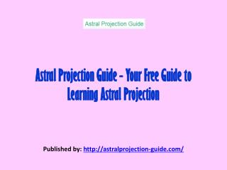 Astral Projection Guide-Astral Projection A New Age Spiritualism