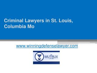 Criminal Lawyers in St. Louis, Columbia Mo - www.winningdefenselawyer.com