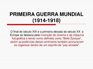 PRIMEIRA GUERRA MUNDIAL 1914-1918