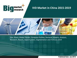IVD market in China to grow at a CAGR of 13.47% over the period 2014-2019.