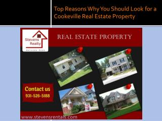 Top Reasons Why You Should Look for a Cookeville Real Estate Property