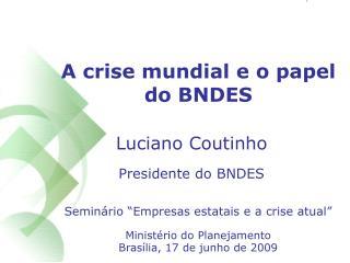 A crise mundial e o papel do BNDES