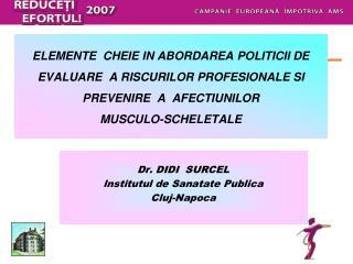 ELEMENTE  CHEIE IN ABORDAREA POLITICII DE EVALUARE  A RISCURILOR PROFESIONALE SI PREVENIRE  A  AFECTIUNILOR  MUSCULO-SCH