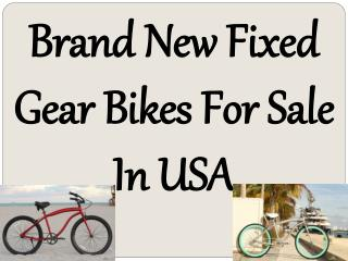 Brand New Fixed Gear Bikes For Sale In USA