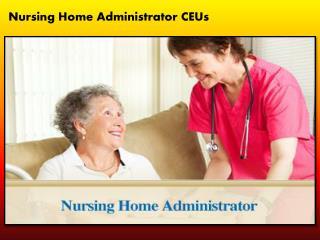 Nursing Home Administrator CEUs