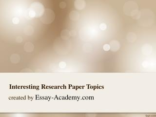 Interesting Research Paper Topics