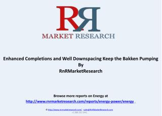 Enhanced Completions and Well Downspacing Keep the Bakken Pumping