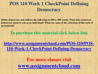 POS 110 Week 1 CheckPoint Defining Democracy