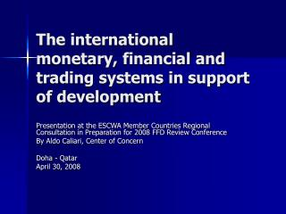 The international monetary, financial and trading systems in support of development