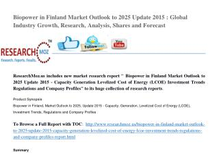 Biopower in Finland Market Outlook to 2025 Update 2015 : Global Industry Growth, Research, Analysis, Shares and Forecast