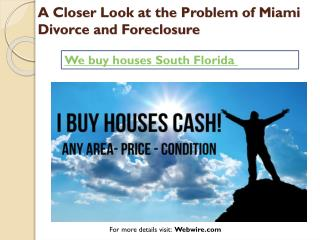 A Closer Look at the Problem of Miami Divorce and Foreclosure