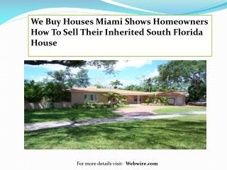 We Buy Houses Miami Shows Homeowners