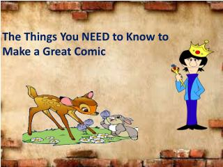 The Things You NEED to Know to Make a Great Comic