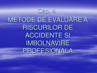METODE DE EVALUARE A RISCURILOR DE ACCIDENTE SI IMBOLNAVIRE PROFESIONALA