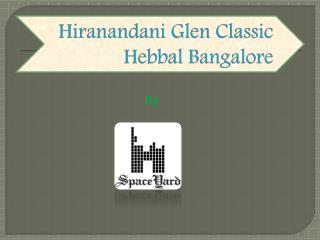 Hiranandani glen classic Hebbal | Price