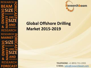 Global Offshore Drilling Market (Industry) 2014 � capacity, Share, production, Growth, Trends