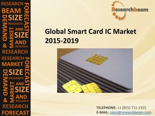 Global Smart Card IC Market (Industry) 2015-2019 –  Challenge, Driver, Trends, Share, Growth, Share, Analysis