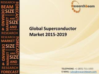 Global Superconductor Market (Industry) 2015-2019 –  Challenge, Driver, Trends, Share, Growth, Share, Analysis