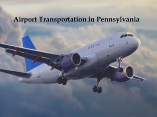 Airport Transportation in Pennsylvania