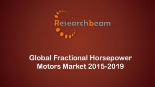 Detailed Report on Global Fractional Horsepower Motors Market 2015-2019