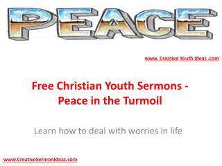 Free Christian Youth Sermons - Peace in the Turmoil