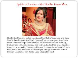 Spiritual Leader - Shri Radhe Guru Maa