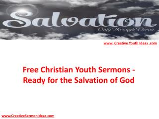 Free Christian Youth Sermons - Ready for the Salvation of God