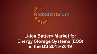 Li-ion Battery Market for Energy Storage Systems (ESS) in the US 2015-2019