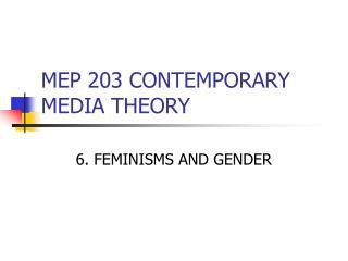 MEP 203 CONTEMPORARY MEDIA THEORY