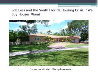 "Job Loss and the South Florida Housing Crisis: ""We Buy Houses Miami"