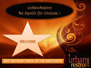 Select the best Wedding venues, marriage halls and Caterers in Delhi, Mumbai and Pune through UrbanRestro.