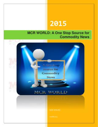 MCR WORLD: A One Stop Source for Commodity News: