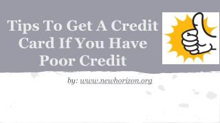Tips To Get A Credit Card If You Have Poor Credit