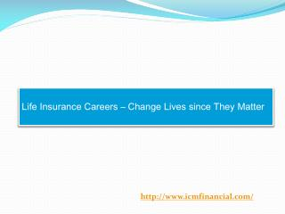 Life Insurance Careers – Change Lives since They Matter