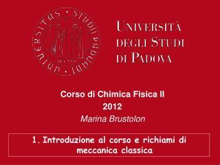 Corso di Chimica Fisica II 2012 Marina Brustolon