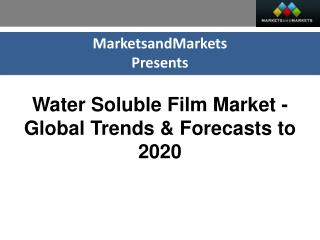Water Soluble Film Market worth $404.8 Million by 2020
