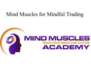Mind Muscles for Mindful Trading