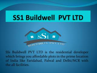 Book Residential Plots in Faridabad, Palwal and Delhi/NCR by SS1 Buildwell