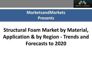 Structural Foam Market worth $31.9 Billion by 2020
