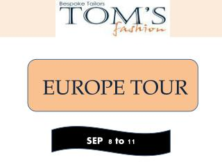 Toms Fashion Visit to Europe on September 8 to 11