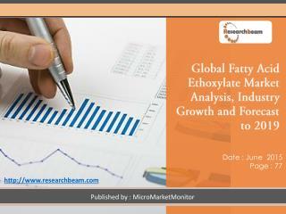 New Look into Global Fatty Acid Ethoxylate Market Analysis Forecast to 2019