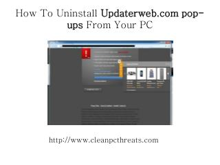 Easy Way To Uninstall Updaterweb.com pop-ups Virus