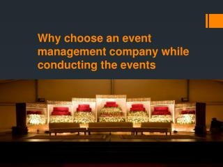 Why choose an event management company while conducting the events