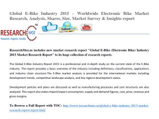Global E-Bike Industry 2015 – Worldwide Electronic Bike Market Research, Analysis, Shares, Size, Market Survey & Insight