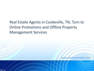 Real Estate Agents in Cookeville, TN, Turn to Online Promotions and Offline Property Management Services