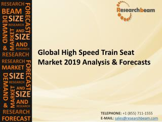 Global High Speed Train Seat Market 2019 Analysis & Forecasts