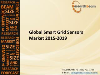 Global Smart Grid Sensors Market Size,Share, Industry Trends, Forecast 2015-2019