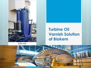 Turbine Oil Varnish Solution of Biokem