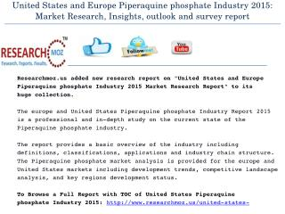 United States and Europe Piperaquine phosphate Industry 2015 - Global Market size, share, trend,  growth, analysis, Rese